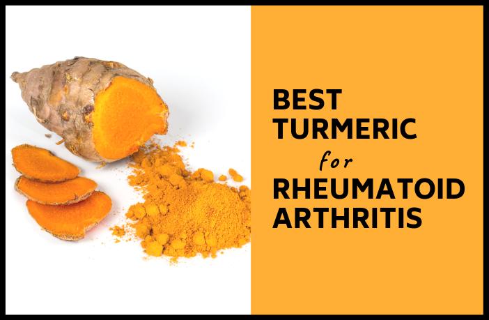 Best Turmeric for Rheumatoid Arthritis Review